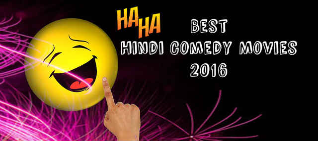 Best Comedy Hindi Movies 2016 | List of 2016 Hindi Comedy Films