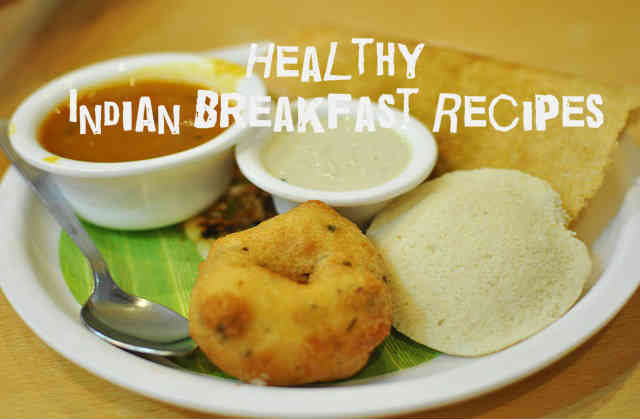 Healthy Indian Breakfast Recipes | Vegetarian Breakfast ...