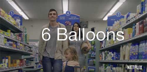 6 Balloons Movie Netflix Cast Plot Review