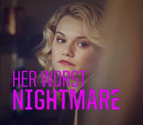 Her Worst Nightmare Movie on Lifetime   2018 Thriller
